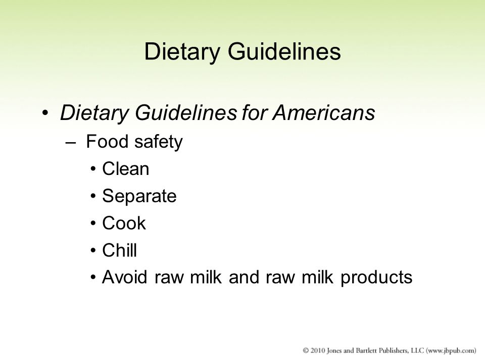 Dietary Guidelines Dietary Guidelines for Americans Food safety Clean