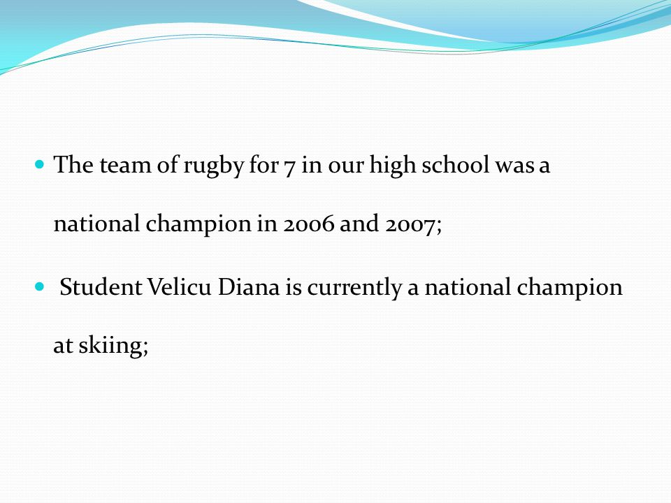 The team of rugby for 7 in our high school was a national champion in 2006 and 2007;
