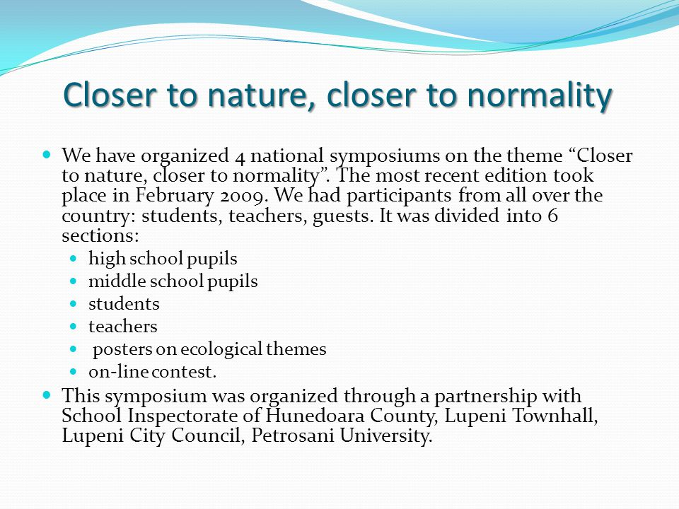 Closer to nature, closer to normality