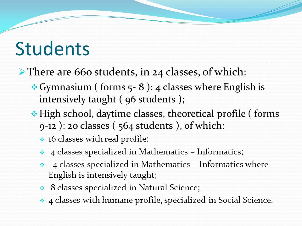 Students There are 660 students, in 24 classes, of which: