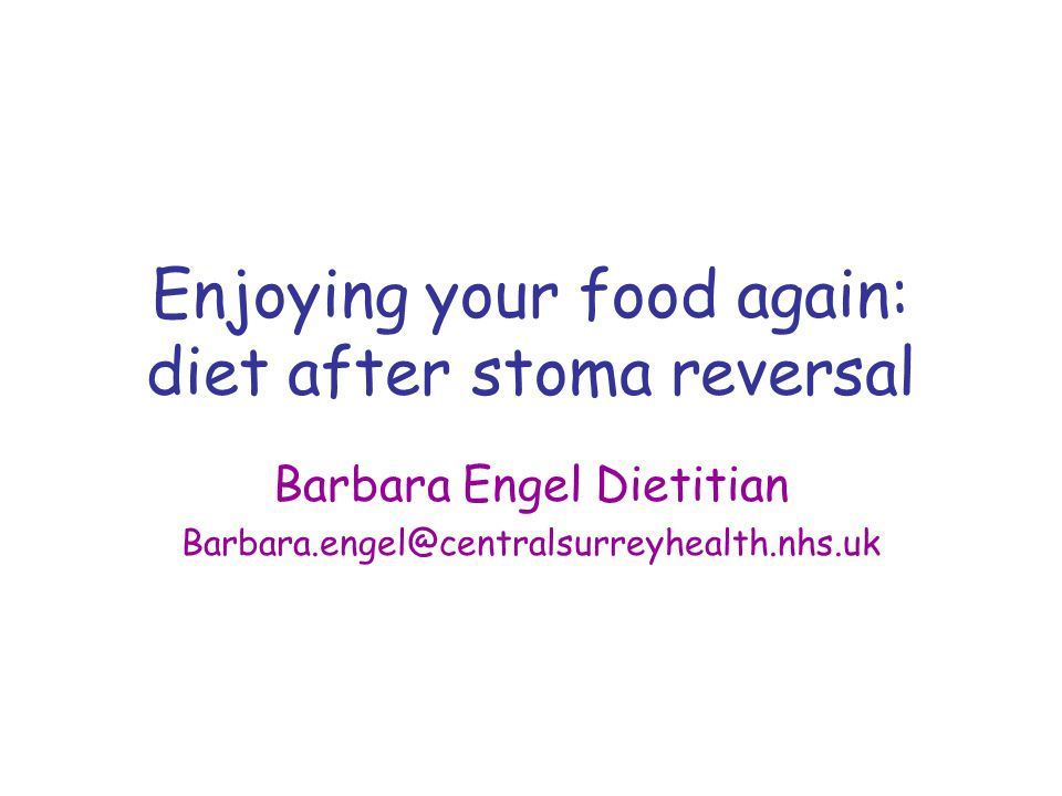 Enjoying your food again: diet after stoma reversal