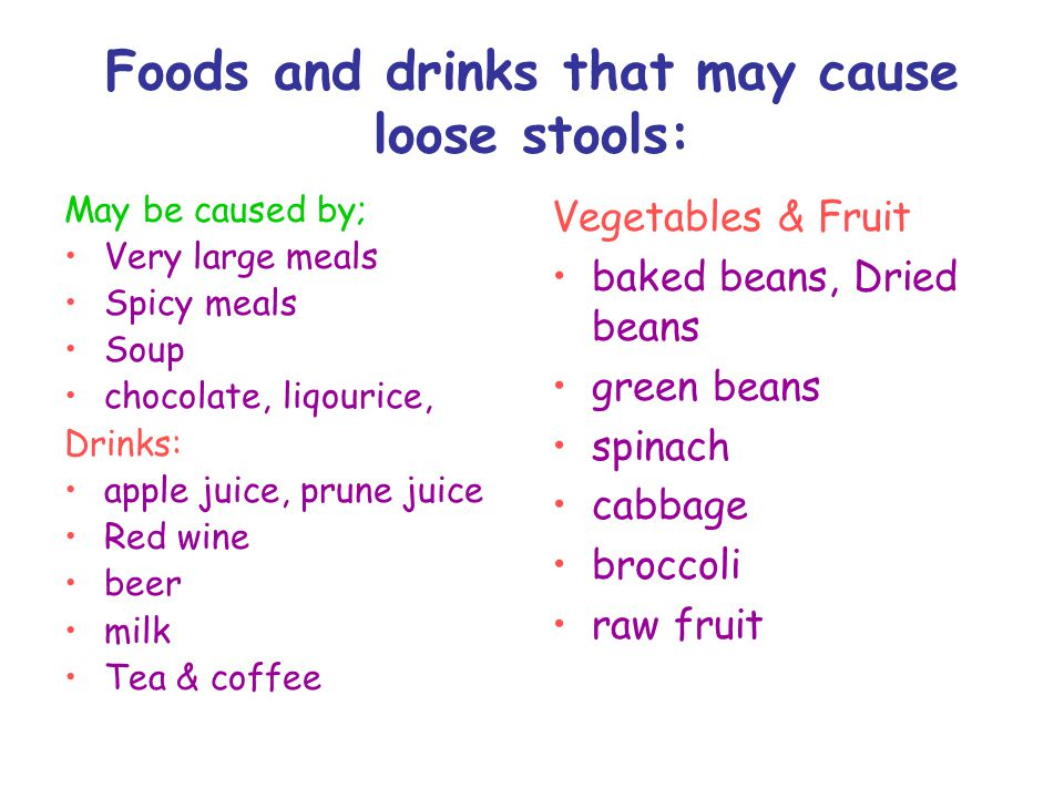 Foods and drinks that may cause loose stools: