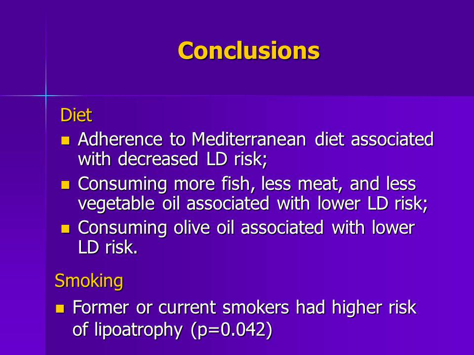 Conclusions Diet. Adherence to Mediterranean diet associated with decreased LD risk;