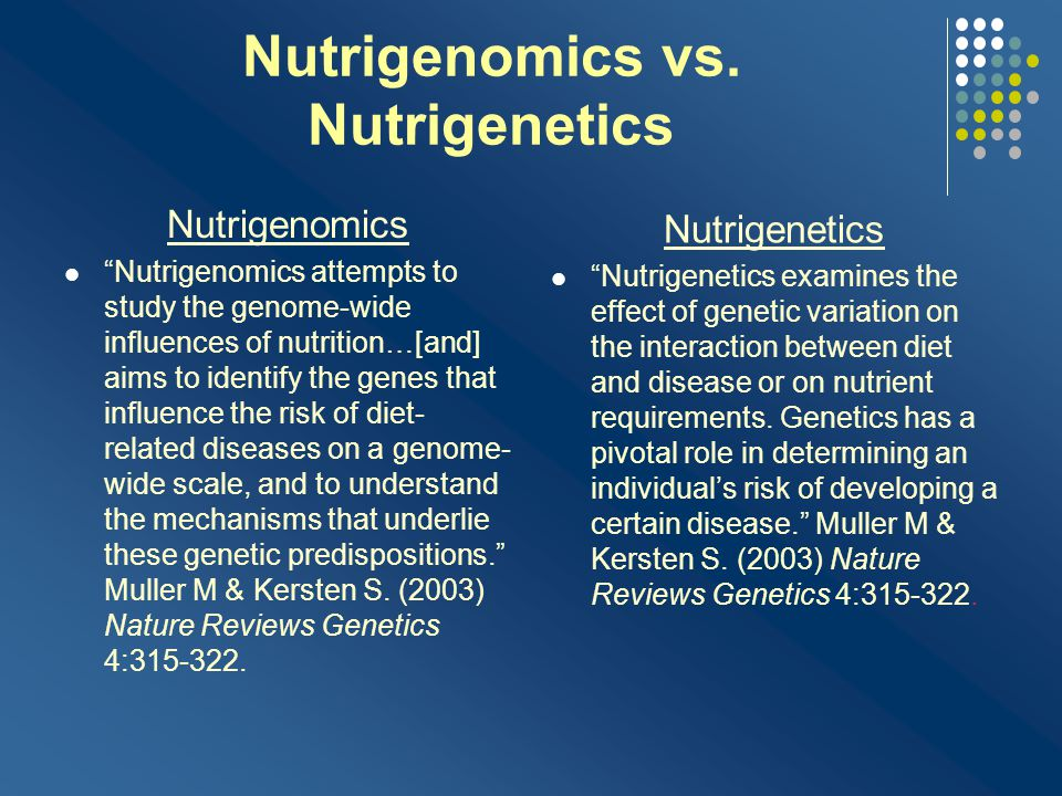 Nutrigenomics vs. Nutrigenetics