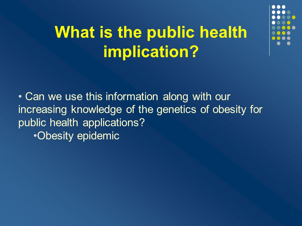 What is the public health implication