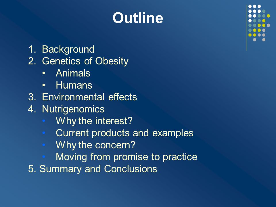 Outline Background Genetics of Obesity Animals Humans