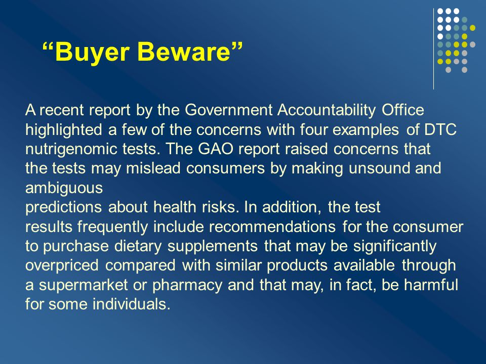Buyer Beware A recent report by the Government Accountability Office