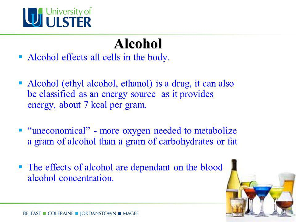 Alcohol Alcohol effects all cells in the body.
