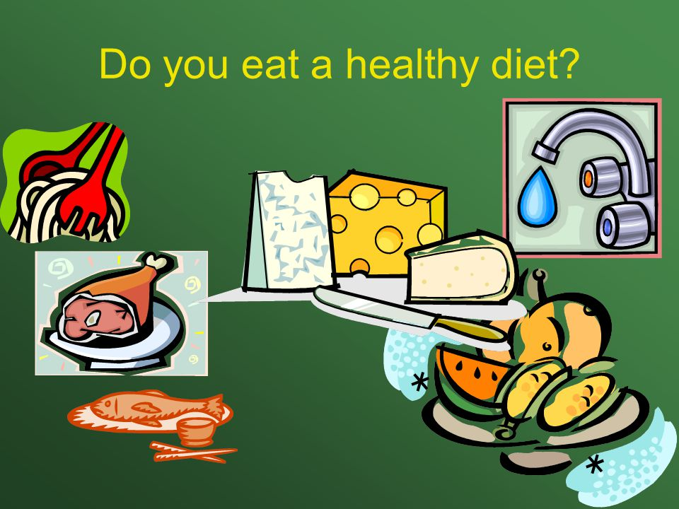 Do you eat a healthy diet