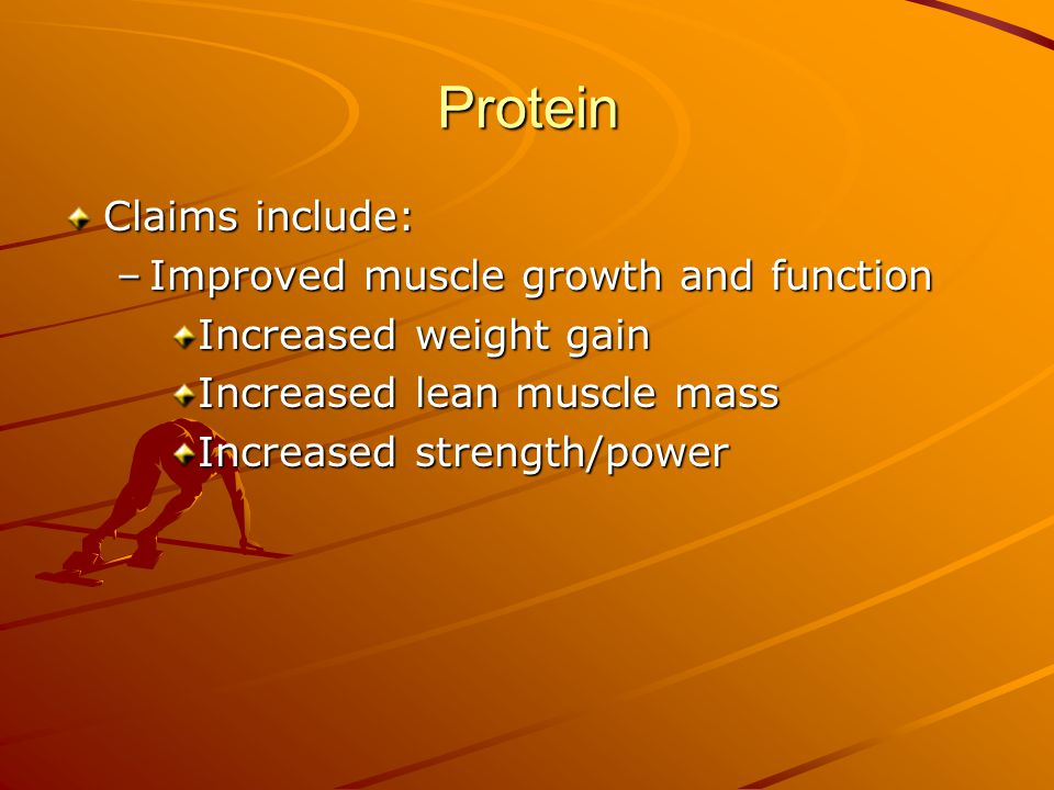 Protein Claims include: Improved muscle growth and function