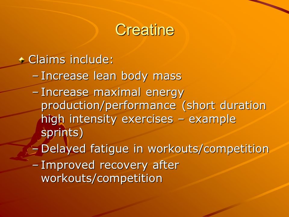 Creatine Claims include: Increase lean body mass