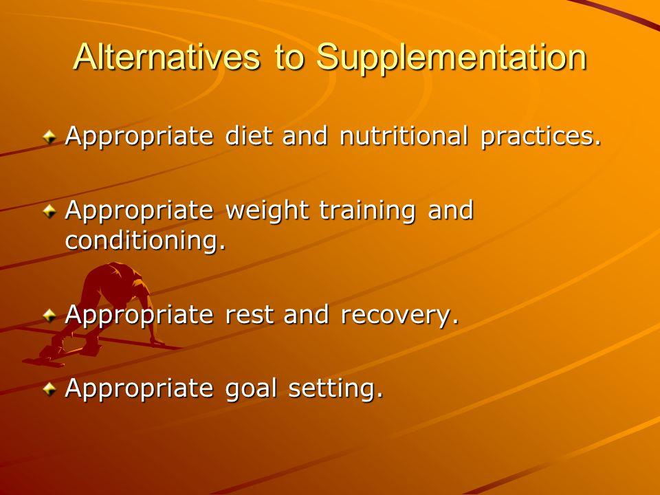 Alternatives to Supplementation
