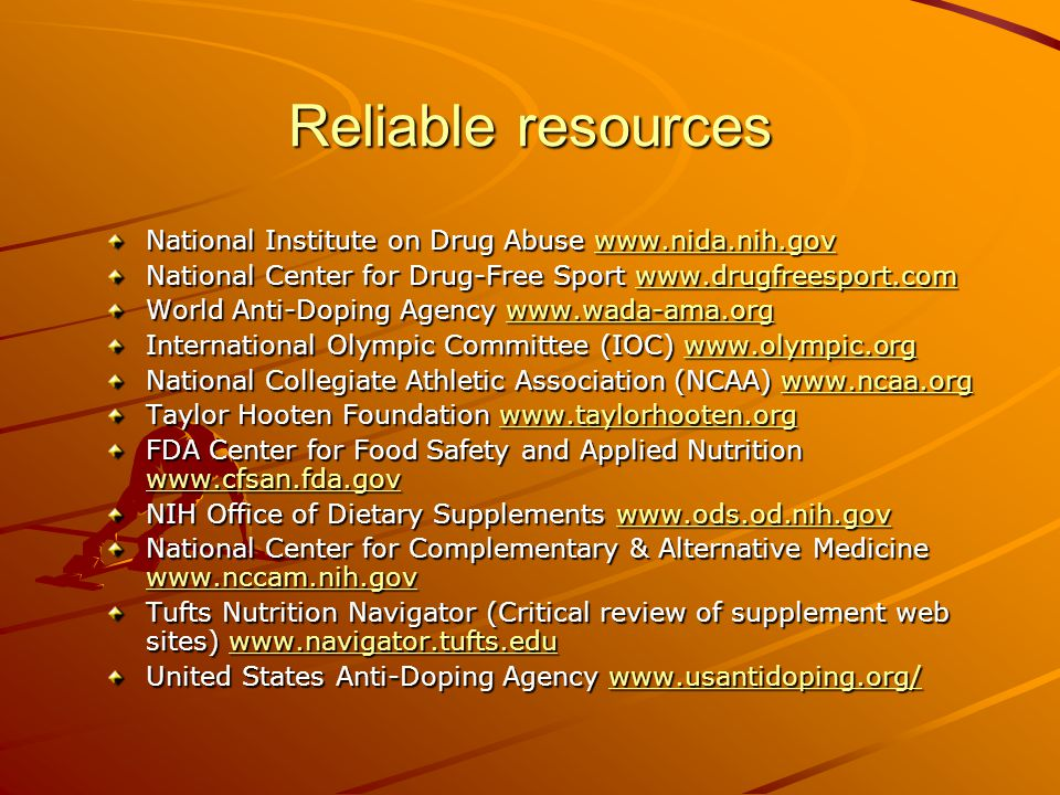 Reliable resources National Institute on Drug Abuse www.nida.nih.gov