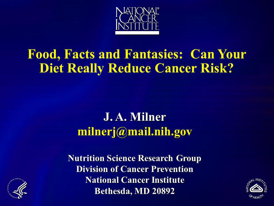 Food, Facts and Fantasies: Can Your Diet Really Reduce Cancer Risk