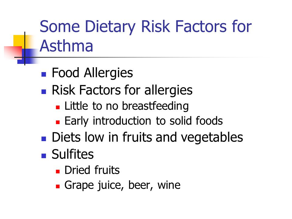 Some Dietary Risk Factors for Asthma