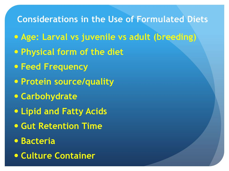 Considerations in the Use of Formulated Diets