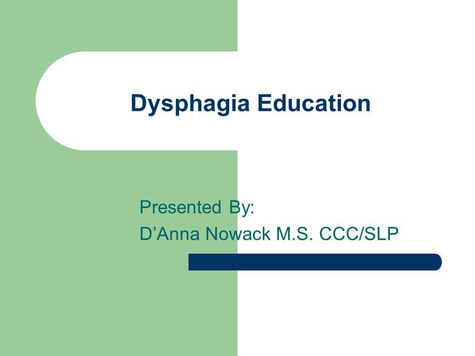 Presented By: D'Anna Nowack M.S. CCC/SLP