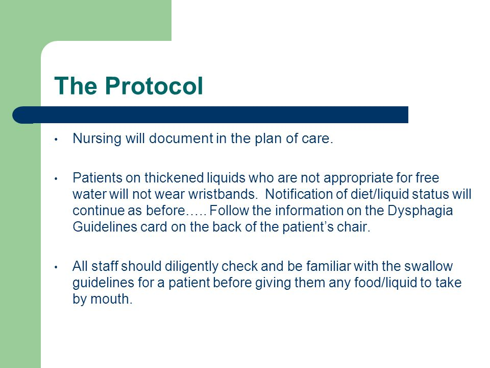 The Protocol Nursing will document in the plan of care.