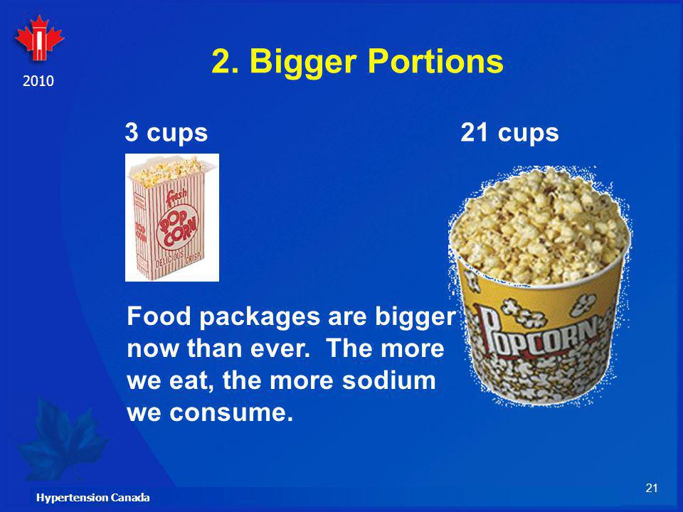 2. Bigger Portions 3 cups 21 cups