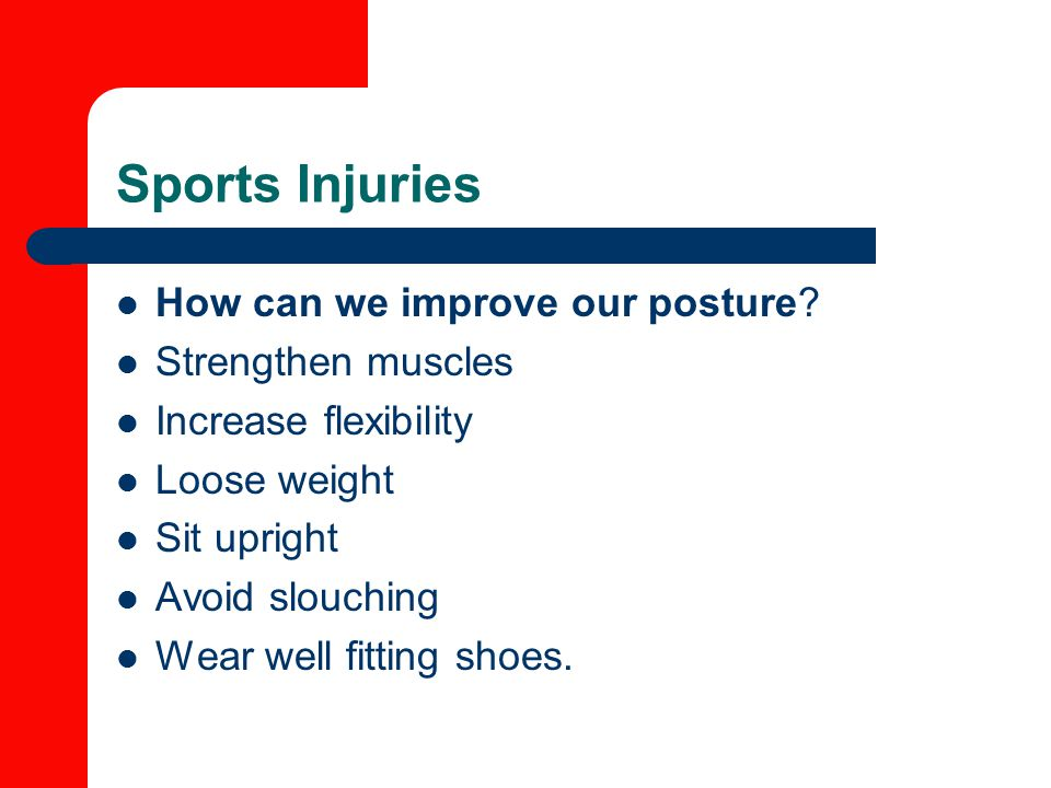 Sports Injuries How can we improve our posture Strengthen muscles