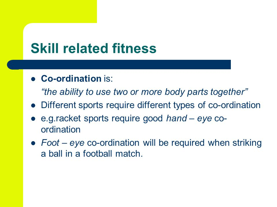 Skill related fitness Co-ordination is: