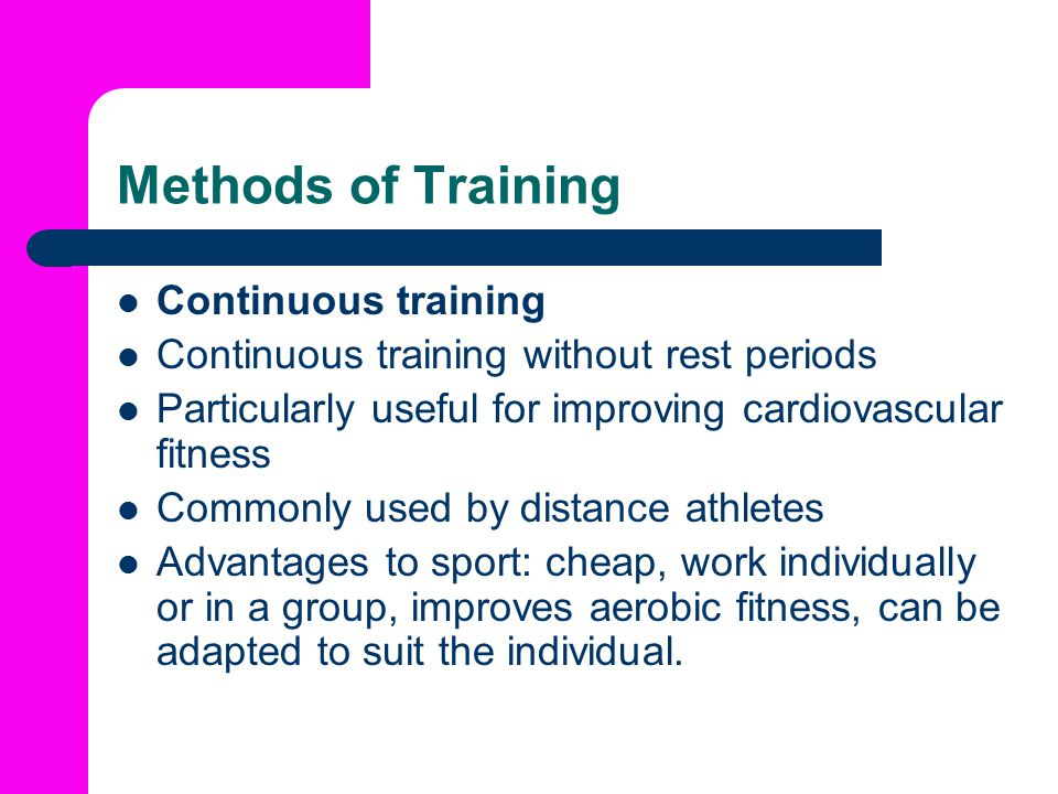 Methods of Training Continuous training