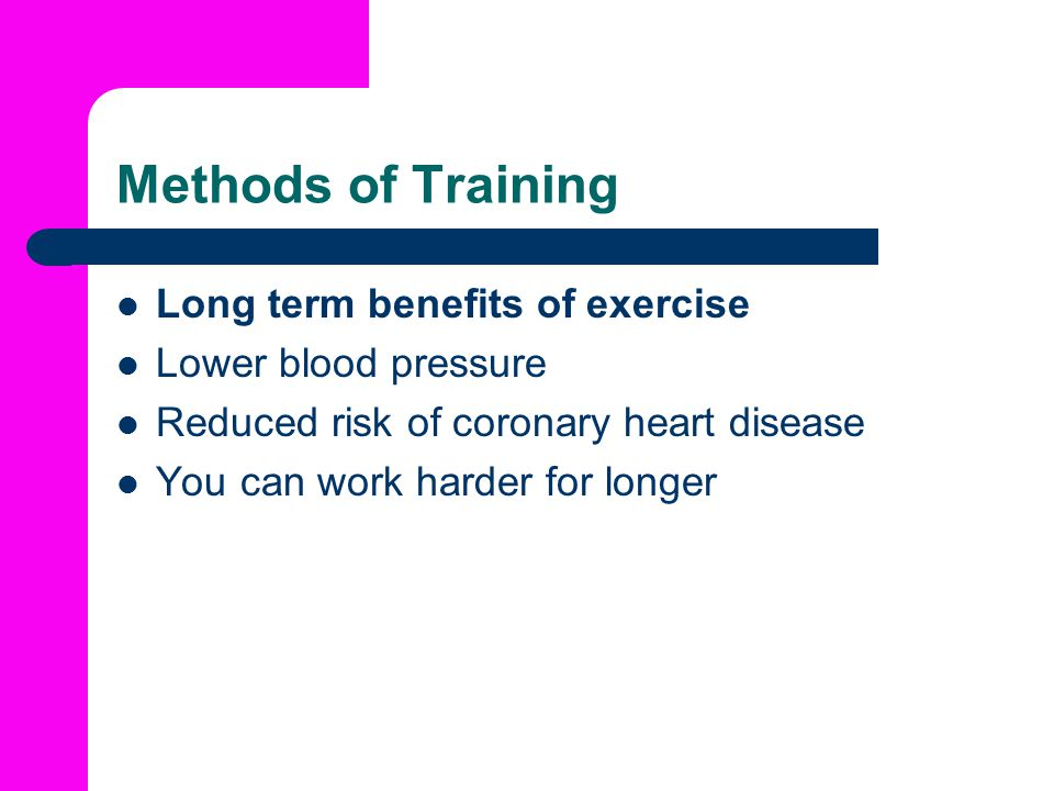 Methods of Training Long term benefits of exercise