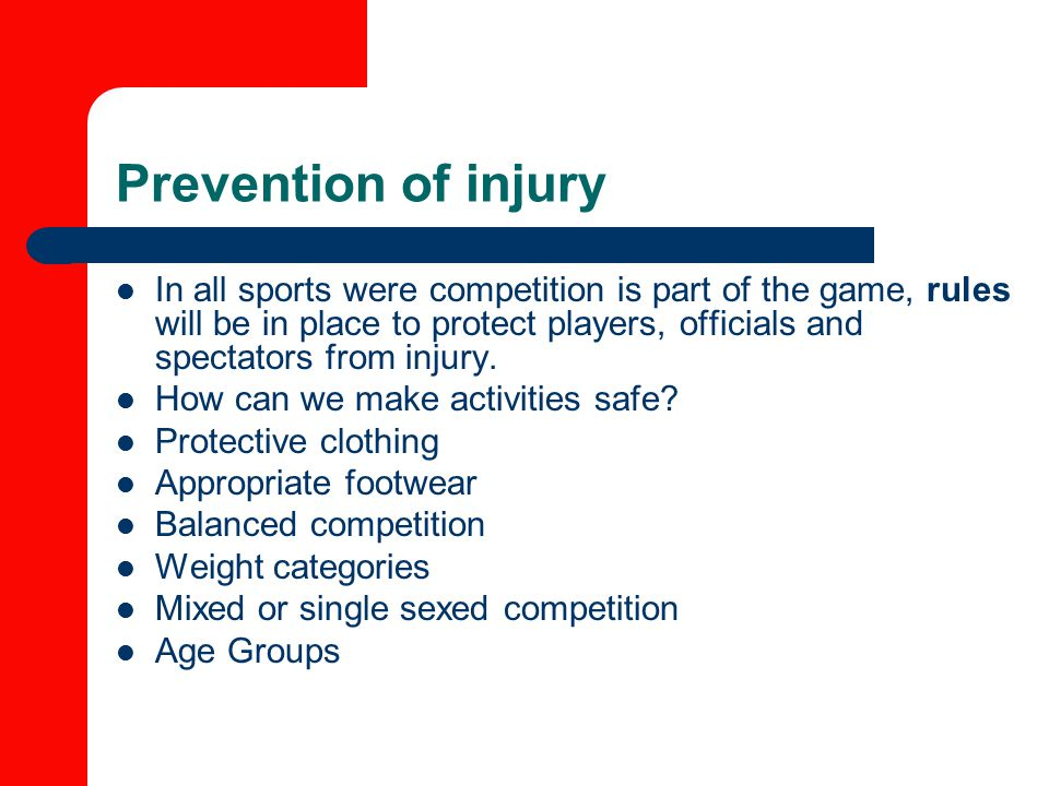 Prevention of injury