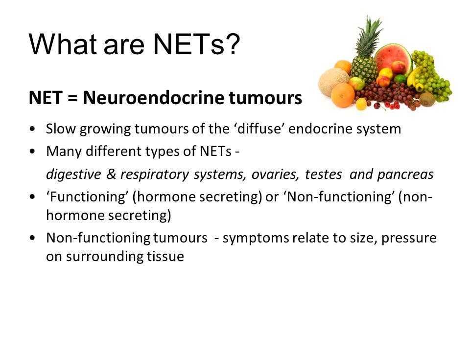 What are NETs NET = Neuroendocrine tumours
