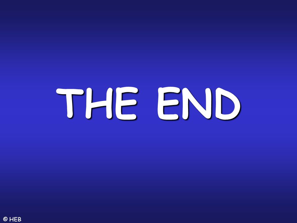 THE END © HEB