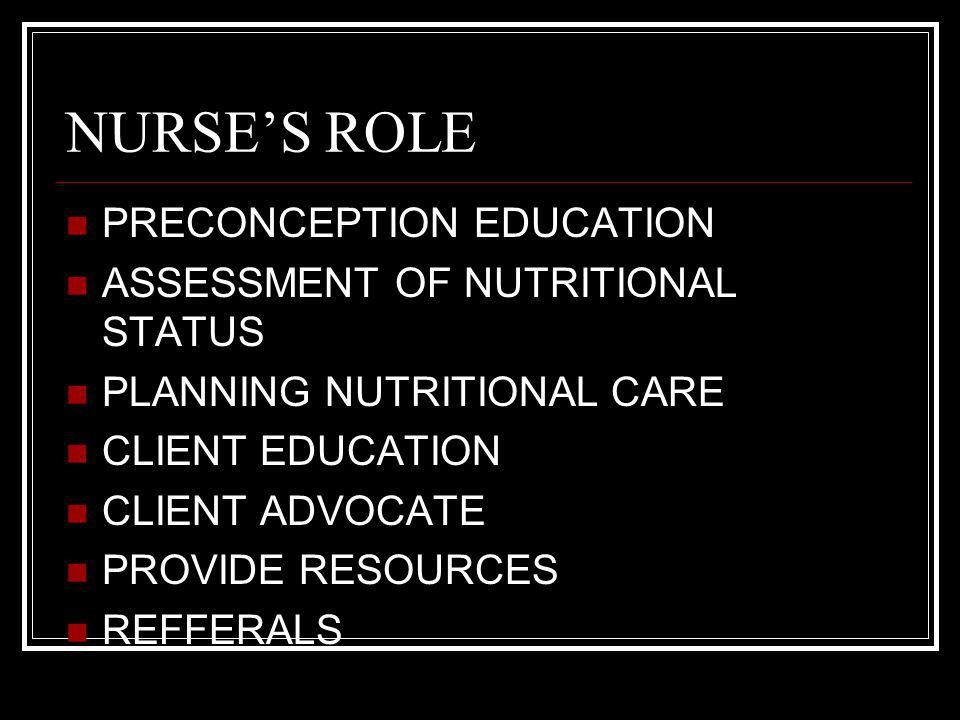NURSE'S ROLE PRECONCEPTION EDUCATION ASSESSMENT OF NUTRITIONAL STATUS