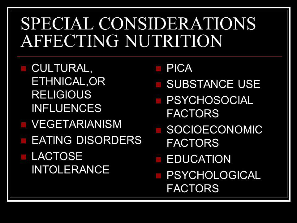 SPECIAL CONSIDERATIONS AFFECTING NUTRITION