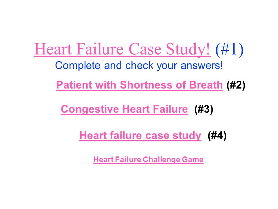 Heart Failure Case Study! (#1) Complete and check your answers!