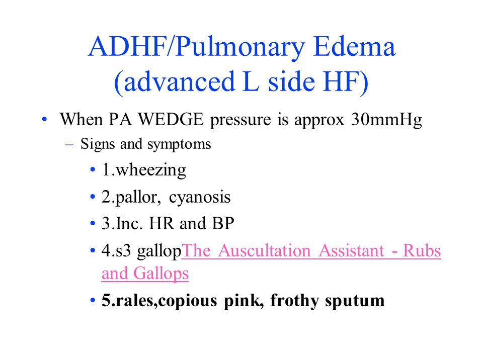 ADHF/Pulmonary Edema (advanced L side HF)