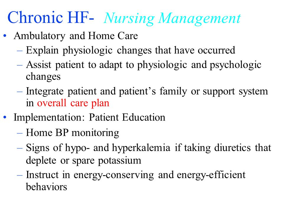 Chronic HF- Nursing Management