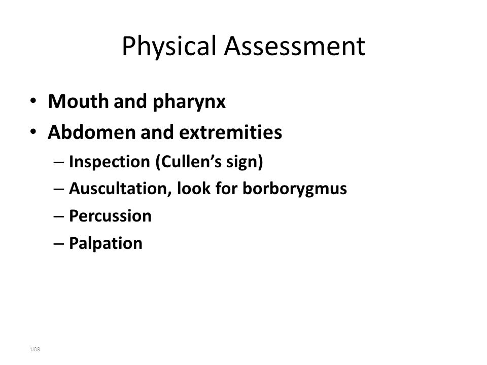 Physical Assessment Mouth and pharynx Abdomen and extremities