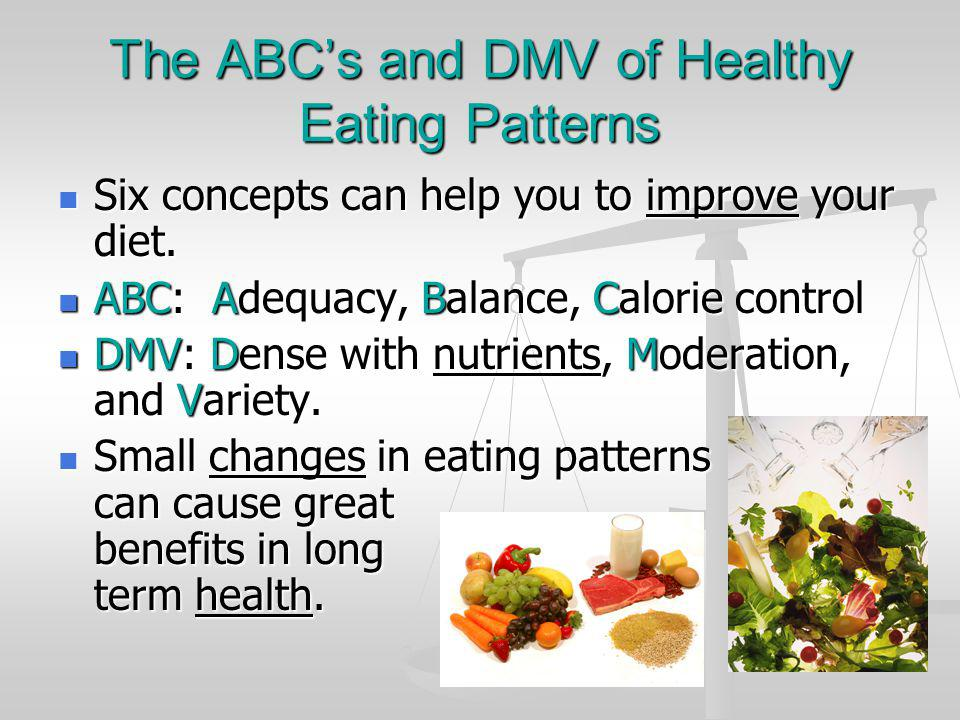 The ABC's and DMV of Healthy Eating Patterns