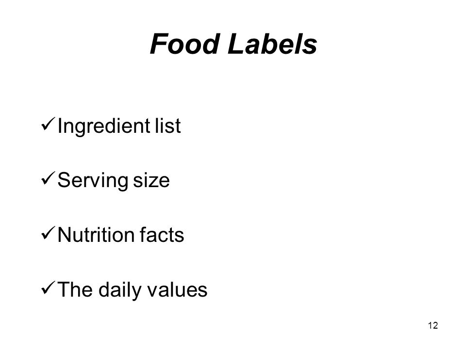 Food Labels Ingredient list Serving size Nutrition facts