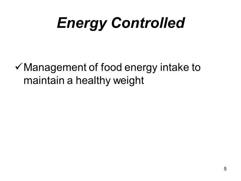Energy Controlled Management of food energy intake to maintain a healthy weight