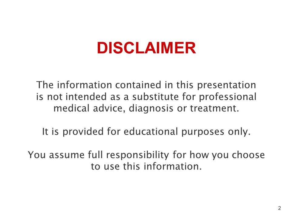 DISCLAIMER The information contained in this presentation
