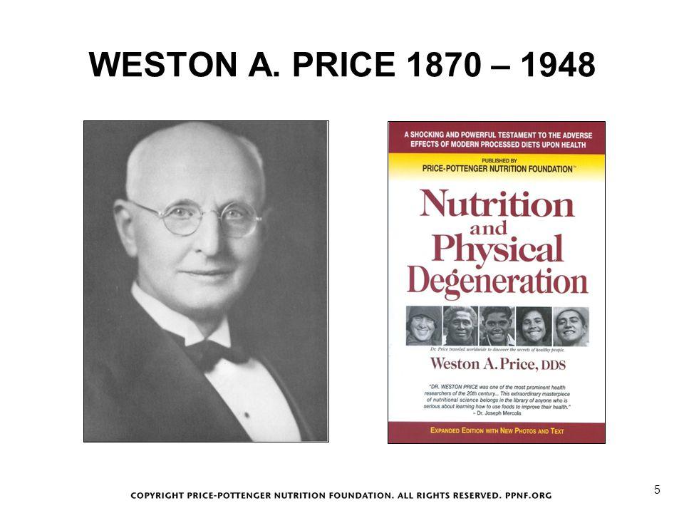 WESTON A. PRICE 1870 – 1948