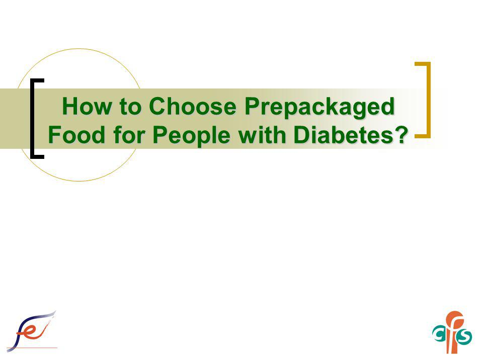 How to Choose Prepackaged Food for People with Diabetes