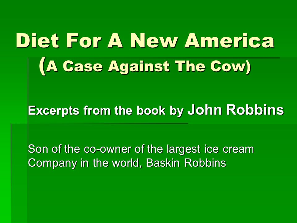 Diet For A New America (A Case Against The Cow)