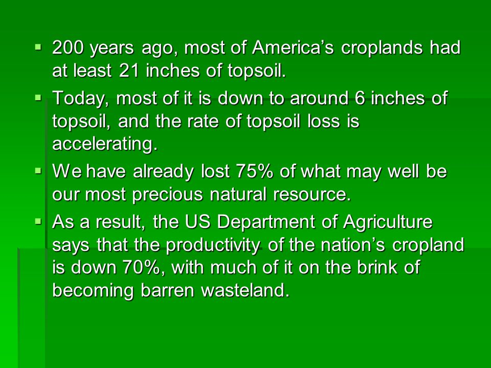 200 years ago, most of America's croplands had at least 21 inches of topsoil.