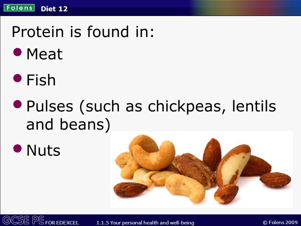Pulses (such as chickpeas, lentils and beans) Nuts