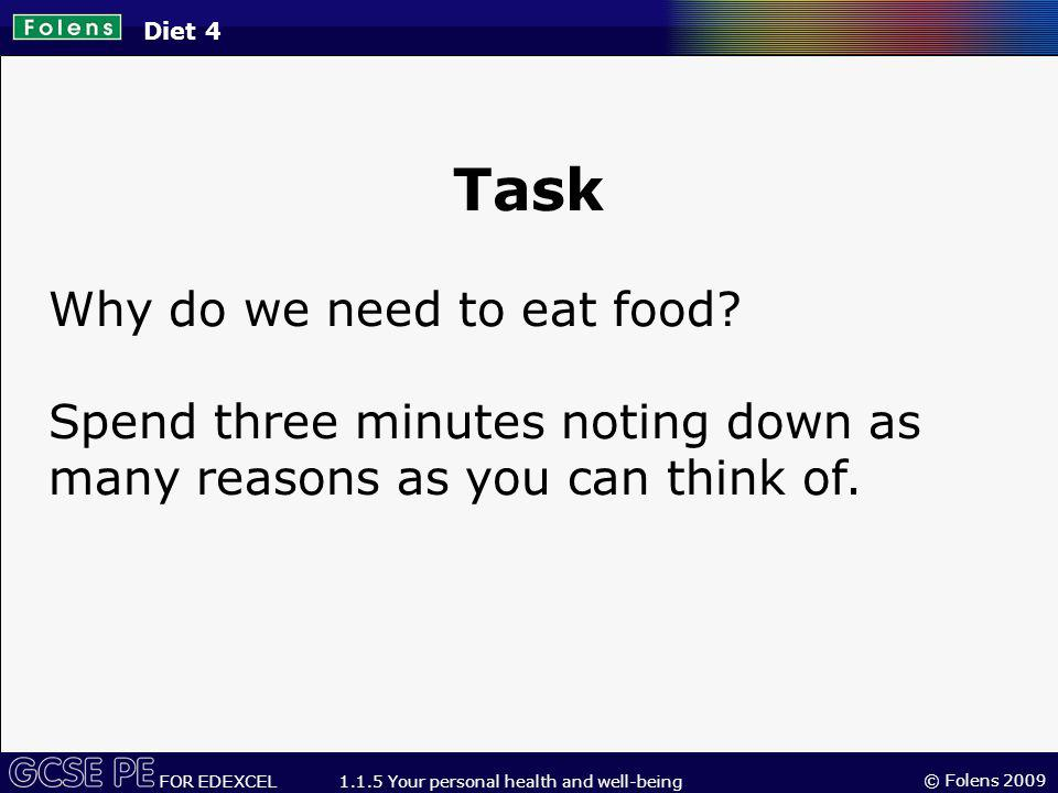 Task Why do we need to eat food