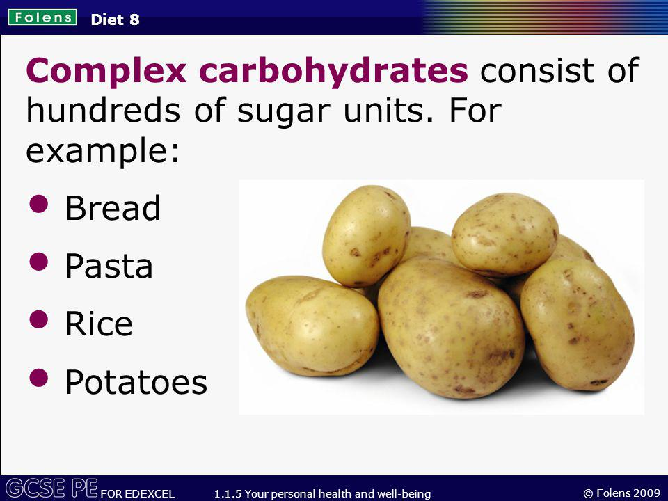 Complex carbohydrates consist of hundreds of sugar units. For example: