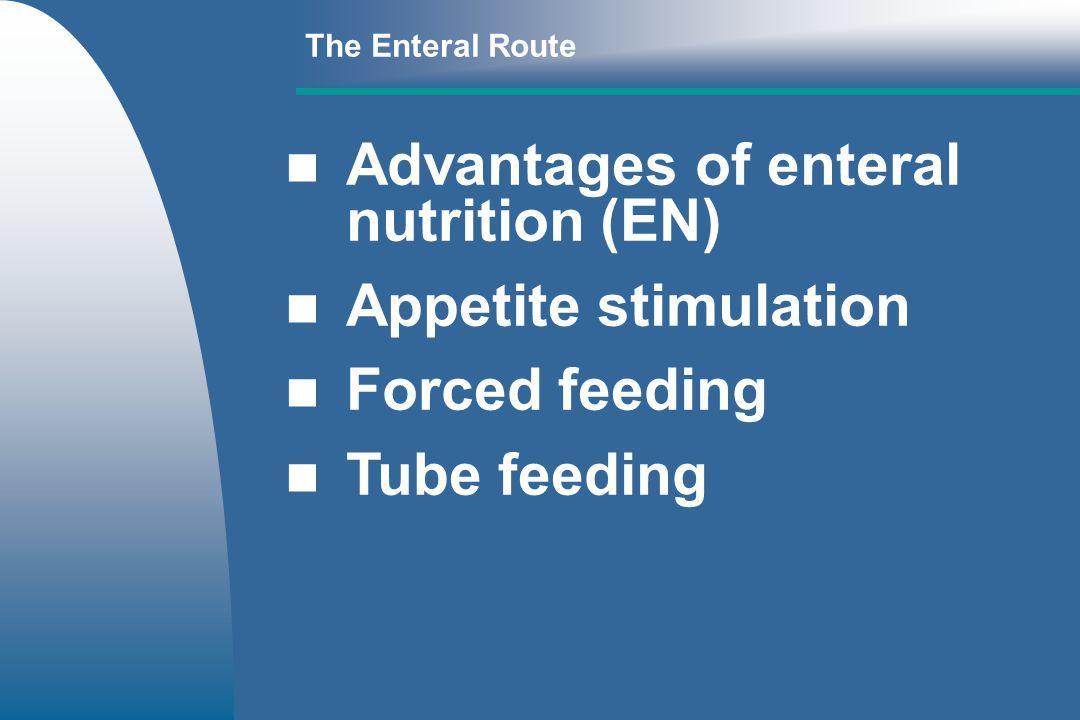 Advantages of enteral nutrition (EN) Appetite stimulation