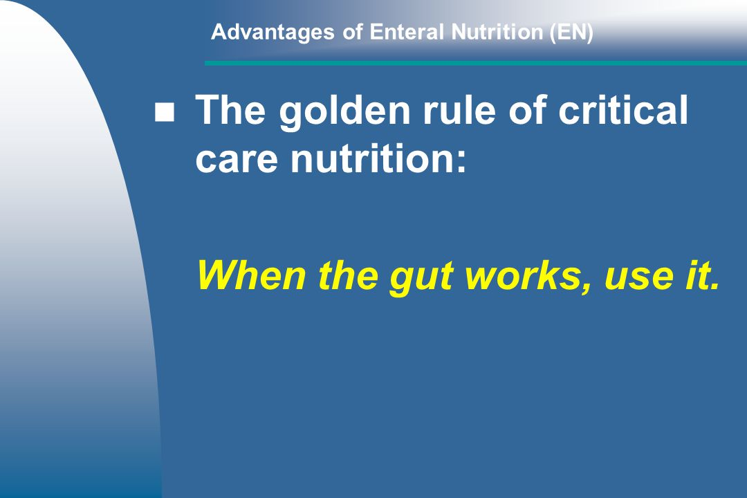 The golden rule of critical care nutrition: