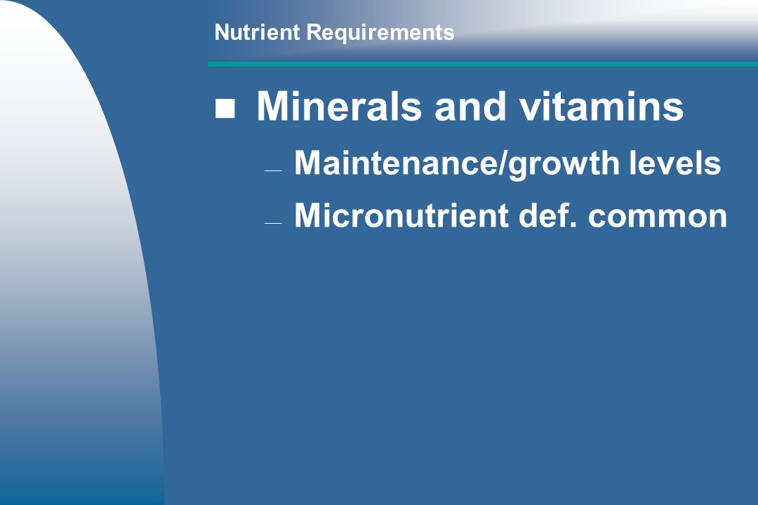 Minerals and vitamins Maintenance/growth levels